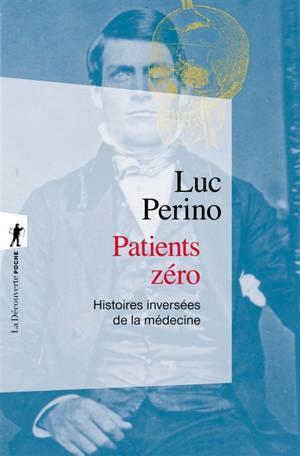 Patients zéro : histoires inversées de la médecine