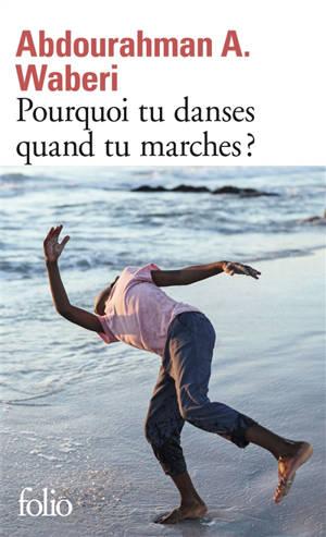 Pourquoi tu danses quand tu marches ?