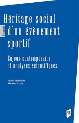 Héritage social d'un événement sportif : enjeux contemporains et analyses scientifiques