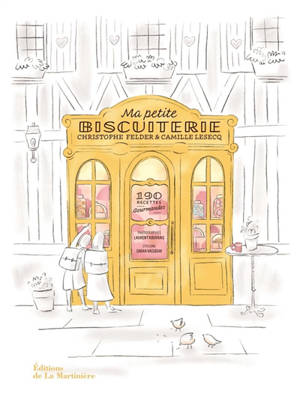 Ma petite biscuiterie : 190 recettes gourmandes