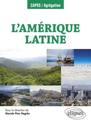 L'Amérique latine : géographie, environnement et culture