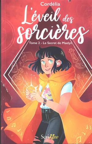 L'éveil des sorcières. Volume 2, Le secret de Maelys