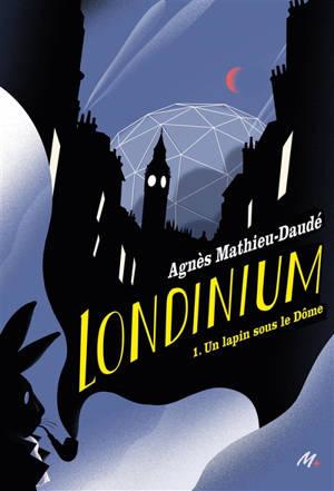 Londinium. Volume 1, Un lapin sous le Dôme