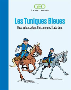 Les Tuniques bleues : deux soldats dans l'histoire des Etats-Unis