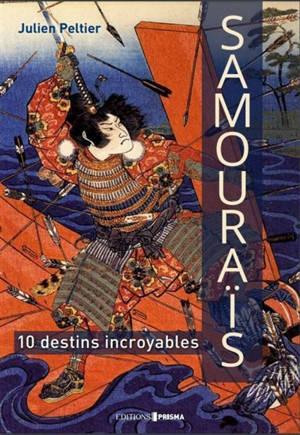 Samouraïs : 10 destins incroyables
