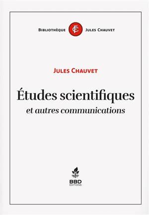 Etudes scientifiques : et autres communications