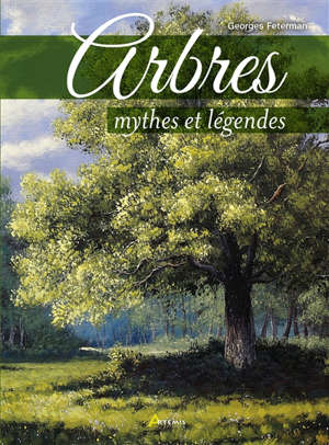 Arbres : mythes et légendes