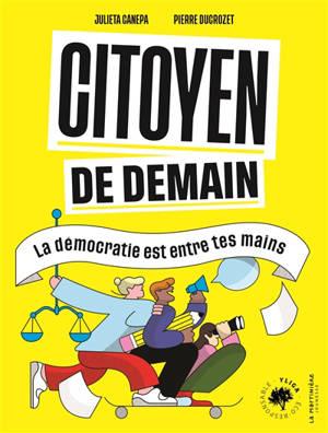 Citoyen de demain : la démocratie est entre tes mains