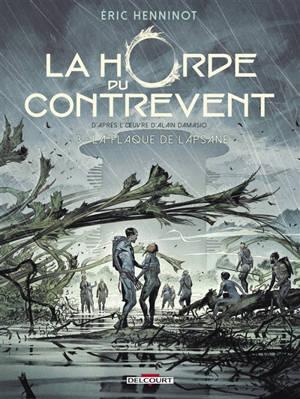 La horde du contrevent. Volume 3, La Flaque de Lapsane