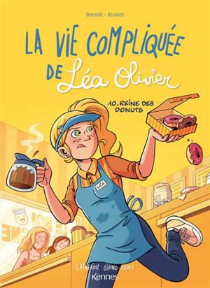 La vie compliquée de Léa Olivier. Volume 10, Reine des donuts