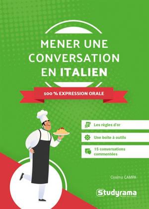 Mener une conversation en italien : 100 % expression orale