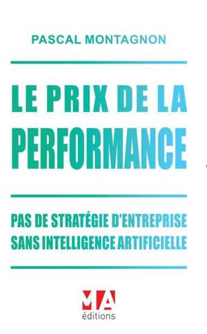 Le prix de la performance : pas de stratégie d'entreprise sans intelligence artificielle