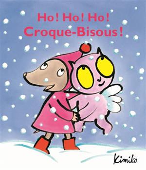 Ho ! Ho ! Ho ! Croque-Bisous !