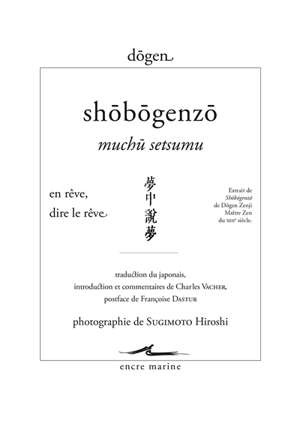 Shôbôgenzô, Muchû setsumu = En rêve, dire le rêve : extrait de Shôbôgenzô de Dôgen Zenji, maître zen du XIIIe siècle