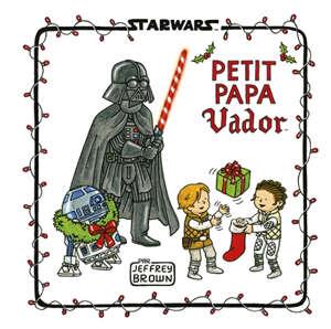 Star Wars, Petit papa Vador