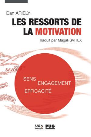 Les ressorts de la motivation : sens, engagement, efficacité