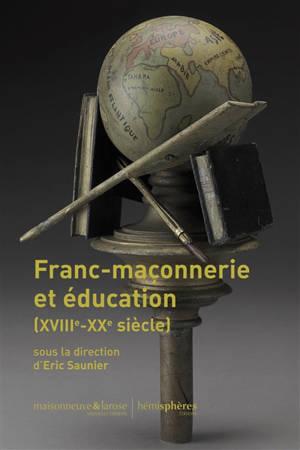 Franc-maçonnerie et éducation (XVIIIe-XXe siècle)
