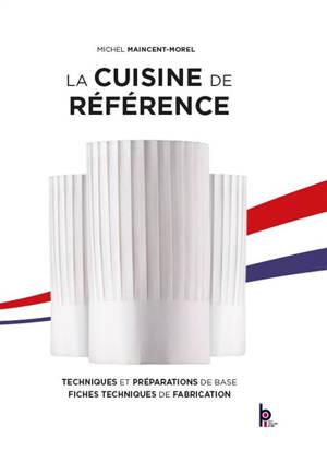 La cuisine de référence : techniques et préparations de base, fiches techniques de fabrication