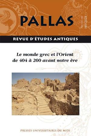 Pallas, hors série, Le monde grec et l'Orient de 404 à 200 avant notre ère