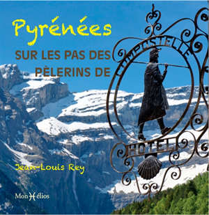 Pyrénées : sur les pas des pèlerins de Compostelle