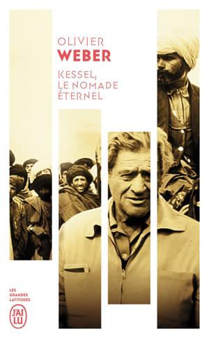 Kessel, le nomade éternel : récit