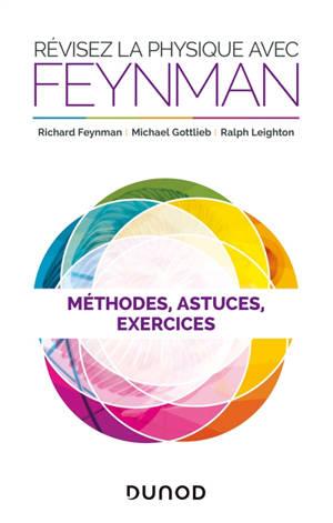Révisez la physique avec Feynman : méthodes, astuces, exercices