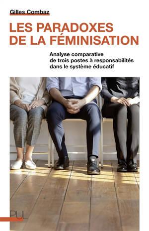 Les paradoxes de la féminisation : analyse comparative de trois postes à responsabilités dans le système éducatif