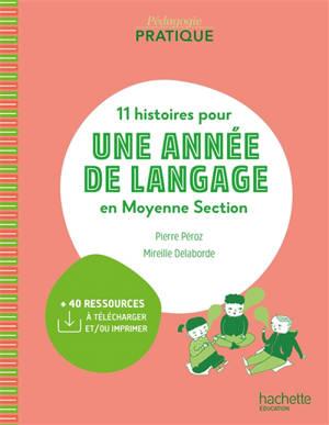 11 histoires pour une année de langage en moyenne section