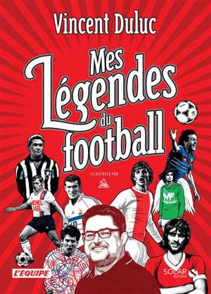 Mes légendes du football