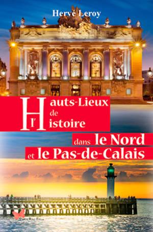 Hauts-lieux de l'histoire dans le Nord et le Pas-de-Calais