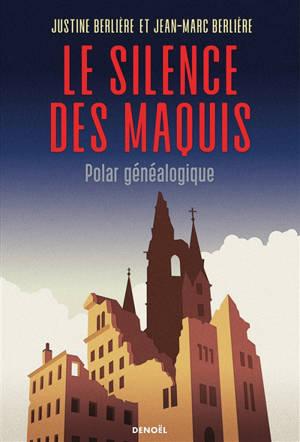 Le silence des maquis : polar généalogique