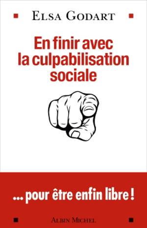 En finir avec la culpabilisation sociale... pour être enfin libre !