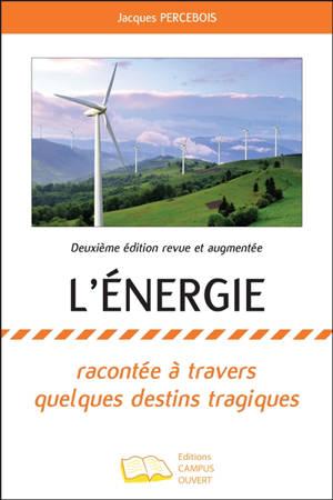 L'énergie : racontée à travers quelques destins tragiques