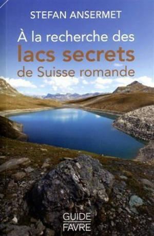 A la recherche des lacs secrets de Suisse romande