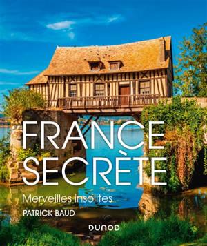 France secrète : merveilles insolites