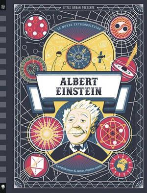 Le monde extraordinaire, Albert Einstein