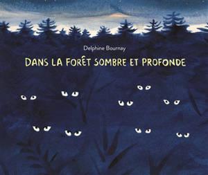 Dans la forêt sombre et profonde
