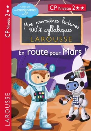 En route pour Mars ! : CP, niveau 2