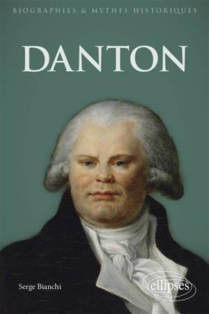 Danton : histoire, mythes et légendes
