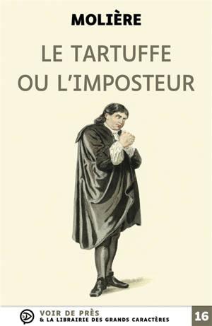 Le Tartuffe ou L'imposteur : comédie en cinq actes : 1669