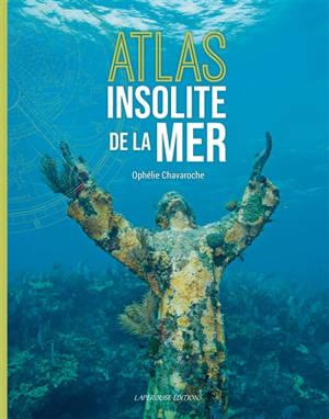 Atlas insolite de la mer