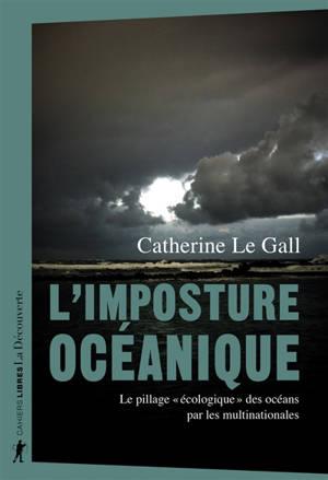 L'imposture océanique : le pillage écologique des océans par les multinationales