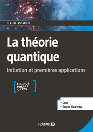La théorie quantique : initiation et premières applications