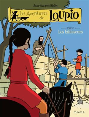Les aventures de Loupio. Volume 12, Les bâtisseurs