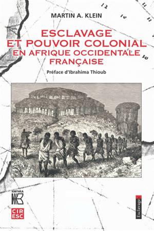 Esclavage et pouvoir colonial en Afrique-Occidentale française