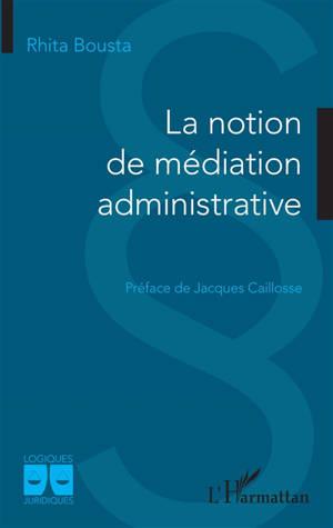 La notion de médiation administrative
