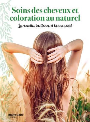 Soins des cheveux et coloration au naturel : les recettes brillance et bonne santé