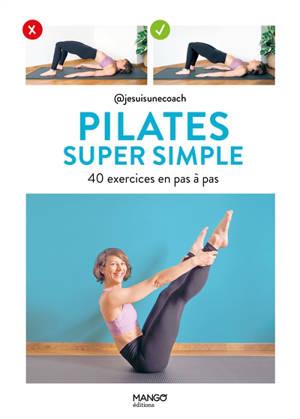 Pilates super simple : 40 exercices en pas à pas