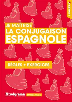 Je maîtrise la conjugaison espagnole : règles + exercices