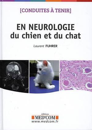 Conduites à tenir en neurologie du chien et du chat